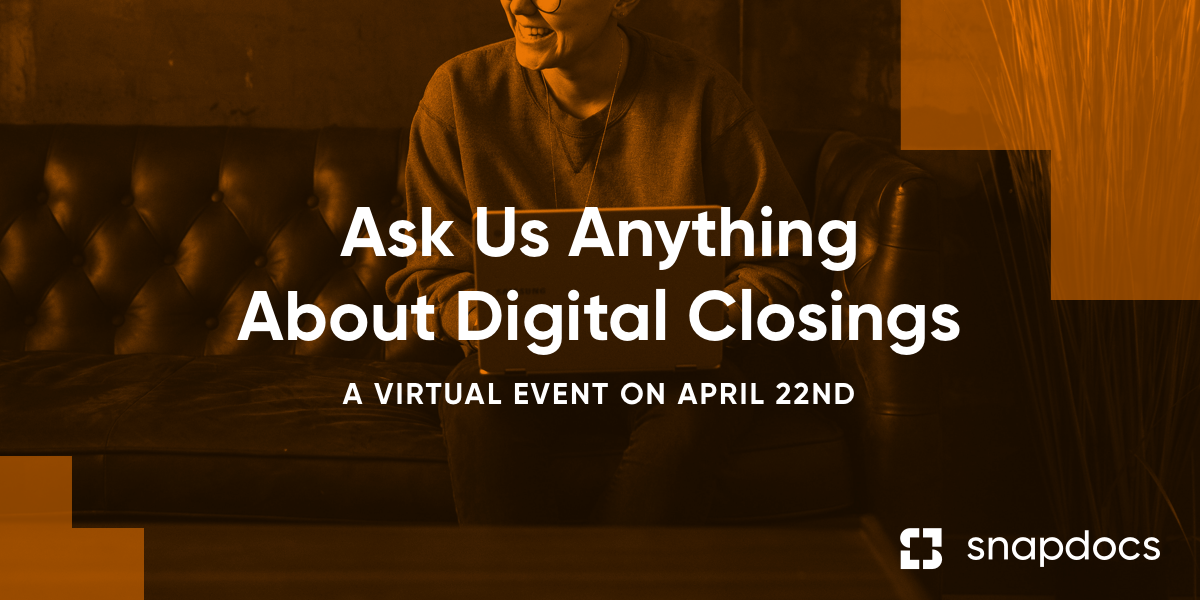 Ask Us Anything About Digital Closings - A Virtual Event on April 22nd